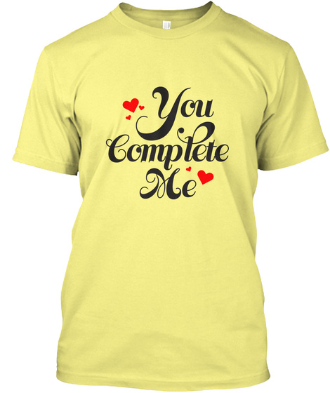 You Complete Me Valentine's Day T Shirt Lemon Yellow  T-Shirt Front