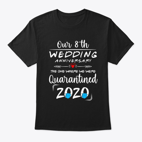8th Wedding Anniversary 2020 T Shirt Black T-Shirt Front