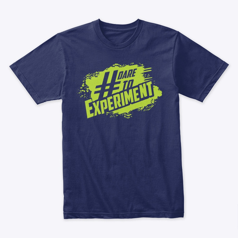 #Dare To Experiment Midnight Navy T-Shirt Front