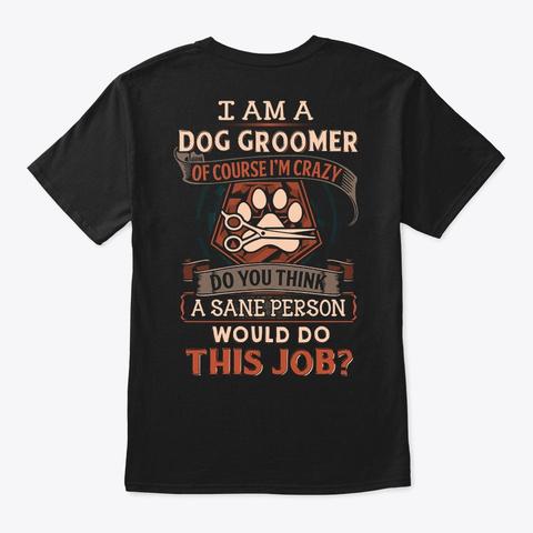 Funny Dog Groomer Black T-Shirt Back