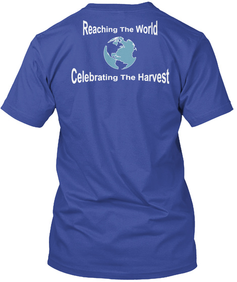 Reaching The World Celebrating The Harvest Deep Royal T-Shirt Back