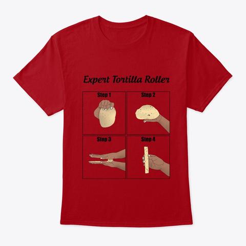 Expert Tortilla Roller  Deep Red T-Shirt Front