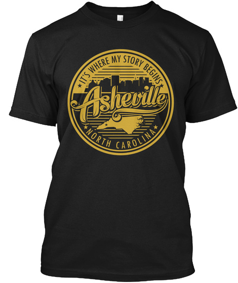 It's Where My Story Begins Asheville North Carolina Black T-Shirt Front
