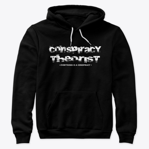 Everything Is A Conspiracy Black T-Shirt Front