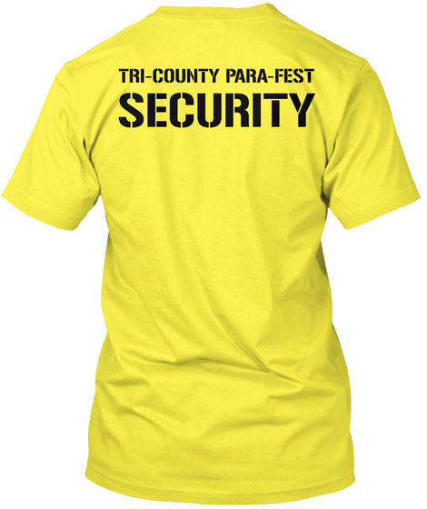 Tri County Para Fest Security Yellow T-Shirt Back