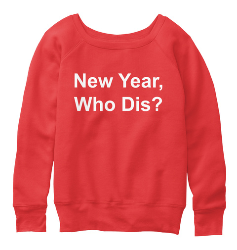 New Year Who Dis Red Sweatshirt Front