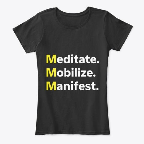 Meditate.Mobilize.Manifest Black T-Shirt Front