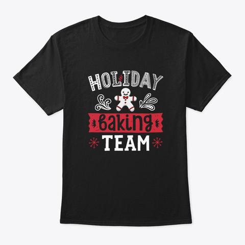 Holiday Baking Team Christmas Black T-Shirt Front