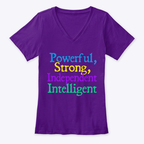 Powerful Strong Independent Intelligent Team Purple  T-Shirt Front