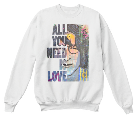 Ltd Edition   All You Need Is Love White  T-Shirt Front