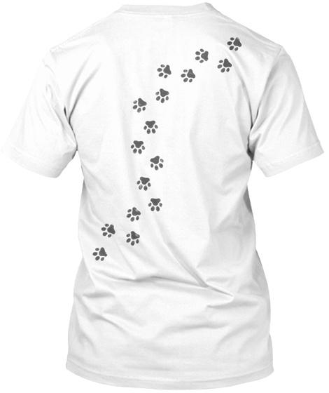 Dog Lovers T Shirt Series / Spring 2018 White T-Shirt Back