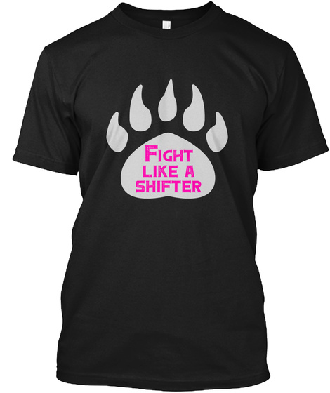 Fight Like A Shifter Black T-Shirt Front