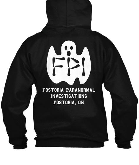 Fostoria Paranormal Investigations Fostoria Oh Black T-Shirt Back