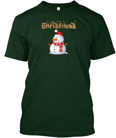 Snowman For Christmas Forest Green T-Shirt Front