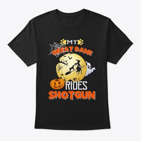 My Great Dane Rides Shotgun Black T-Shirt Front
