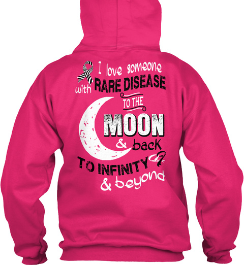I Live Someone With Rare Disease To The Moon & Back To Infinity & Beyond Heliconia Sweatshirt Back