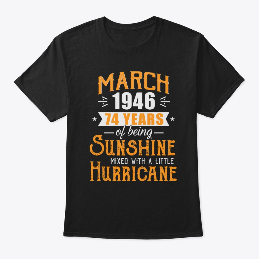 March 1946 74 Years Anniversary Unisex Tshirt