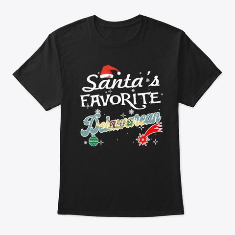 Santa's Favorite Delawarean Xmas Gifts Black T-Shirt Front