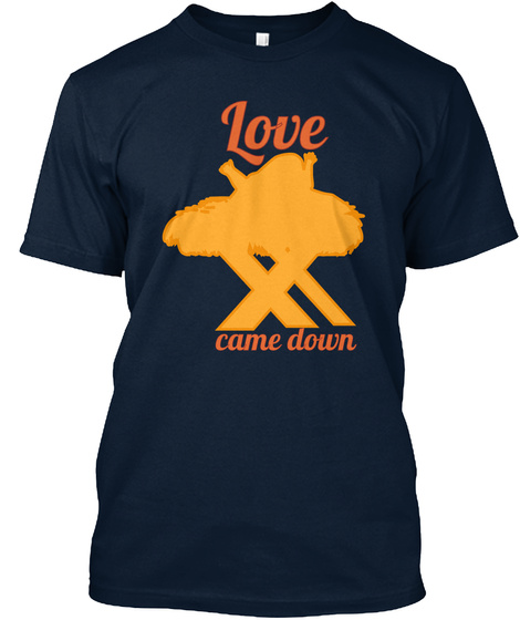 Love Came Down New Navy T-Shirt Front