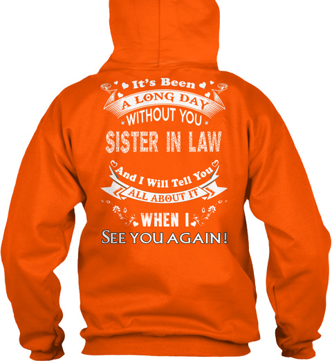 A Long Day Without You   Sister In Law Safety Orange T-Shirt Back