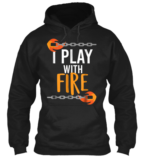 Fire Spinner T Shirt Poi Fire Spinning T Black Sweatshirt Front
