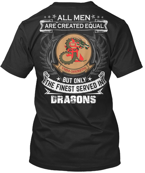 All Men Are Created Equal Vmm 265(Rein) But Only The Finest Served In Dragons Black T-Shirt Back