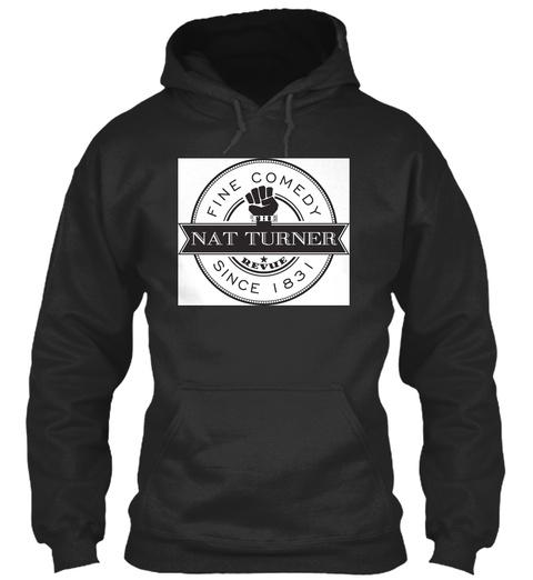 Fine Comedy Nat Turner Revue  Since 1831 Jet Black T-Shirt Front