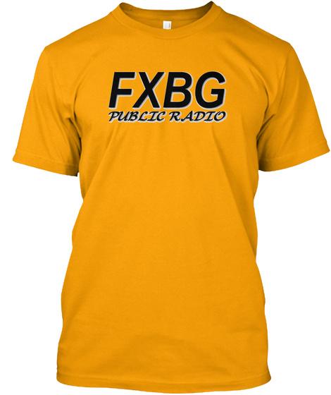 Fxbg Public Radio Gold T-Shirt Front