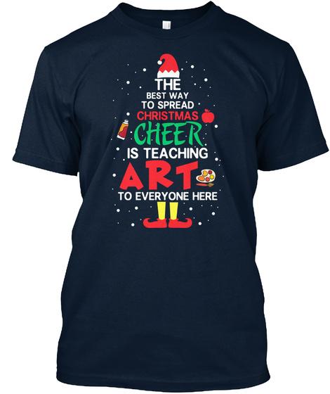 Art Teacher   Spread Christmas Cheer New Navy T-Shirt Front