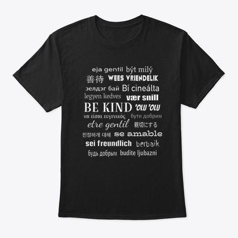 Be Kind In Different Languages Black T-Shirt Front