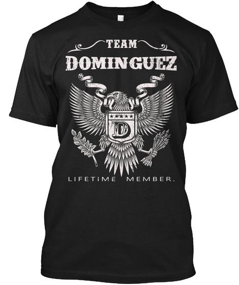 Team Dominguez D Lifetime Member Black T-Shirt Front