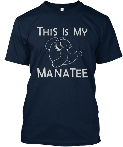 c5f4af100 Manatees in novelty tees. This Is My Manatee New Navy T-Shirt Front