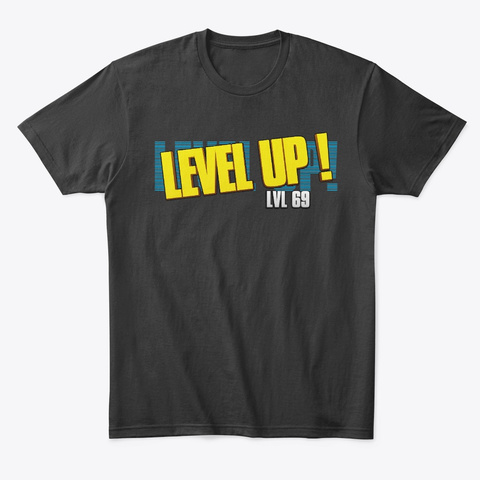 Level Up! 69 Black T-Shirt Front