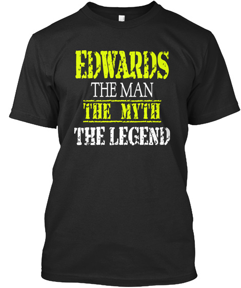 Edwards The Man The Myth The Legend Black T-Shirt Front