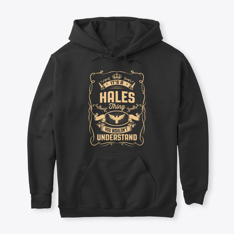 It's A Hales Thing Black T-Shirt Front