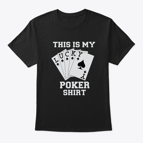 This Is My Lucky  Poker  Black T-Shirt Front