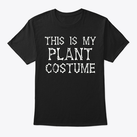 This Is My Plant Costume T Shirt Hallowe Black T-Shirt Front