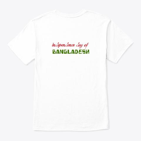 Independence Day Of Bangladesh White T-Shirt Back
