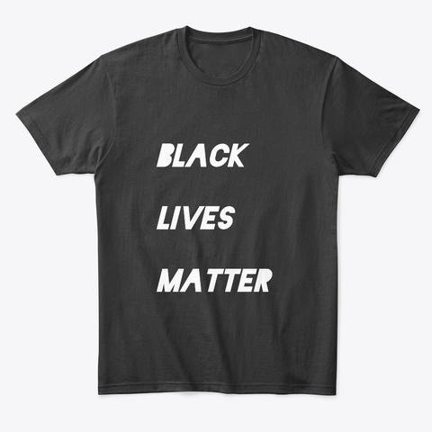 Black Lives Matter Shirts Black T-Shirt Front