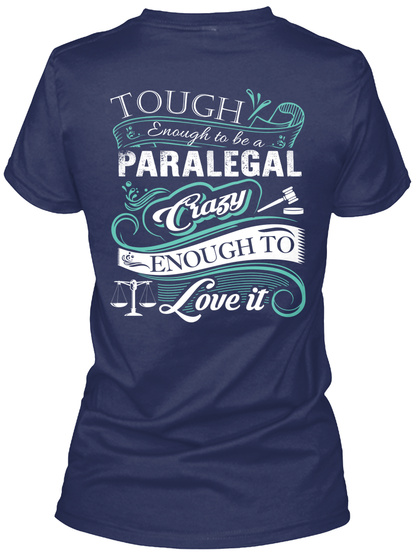 Touch Love To Be A Paralegal Crazy Enough To I Love It Navy T-Shirt Back