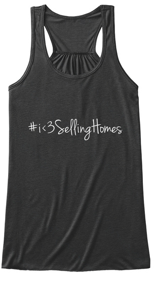 #I<3 Selling Homes Dark Grey Heather T-Shirt Front