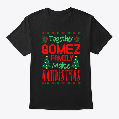 Together Gomez Family Make Christmas Black Maglietta Front