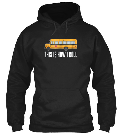 Mens This Is How I Roll School Bus Drive Black T-Shirt Front