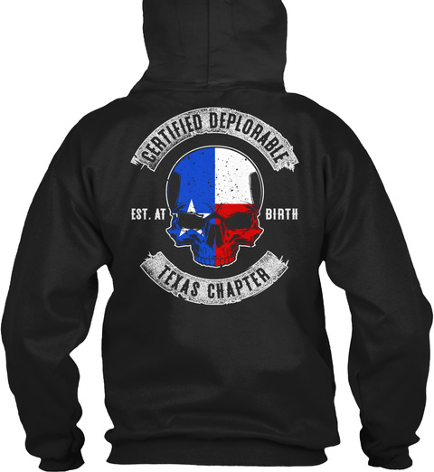 Certified Deplorable Est At Birth Texas Chapter Black T-Shirt Back