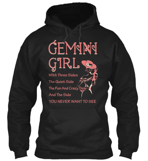 400c82914 Gemini Girl With Three Sides The Queit Side The Fun And Crazy Side And The  Side. N/A Black Sweatshirt Back