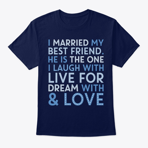 Best Gift For Husband On Engagement Anni Navy T-Shirt Front
