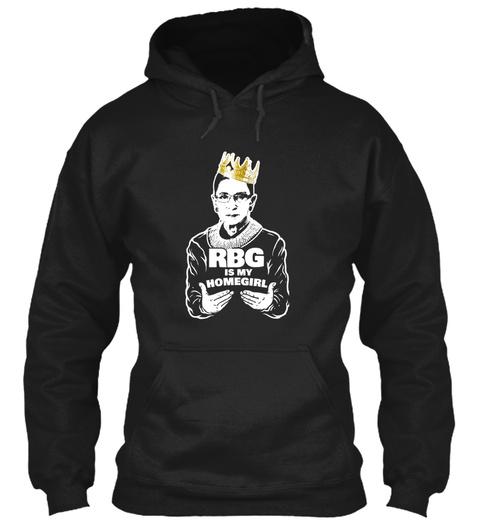 Rbg Is My Homegirl Ruth Bader Ginsburg 2 Black T-Shirt Front