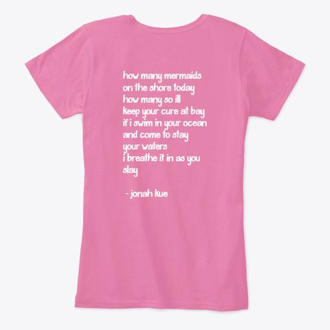 """Mermaids""   Jonah Kue True Pink T-Shirt Back"