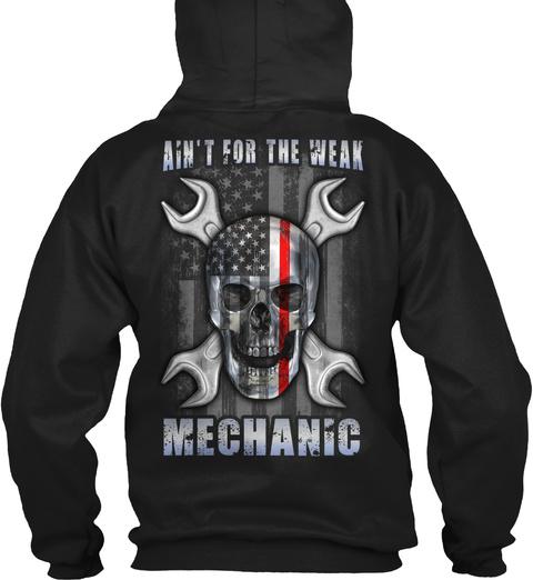 Ain't For The Weak Mechanic Black T-Shirt Back