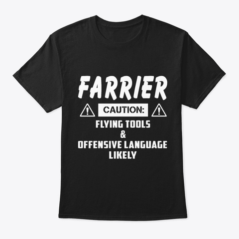 Farrier Caution Flying Tools & Offensive Black T-Shirt Front